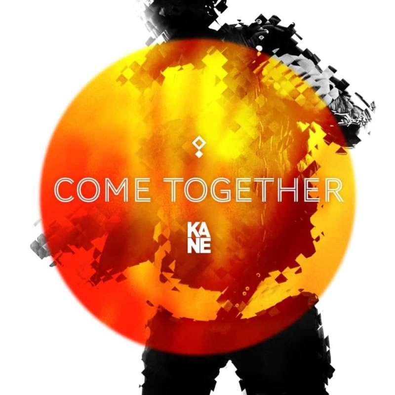 Kane Come Together